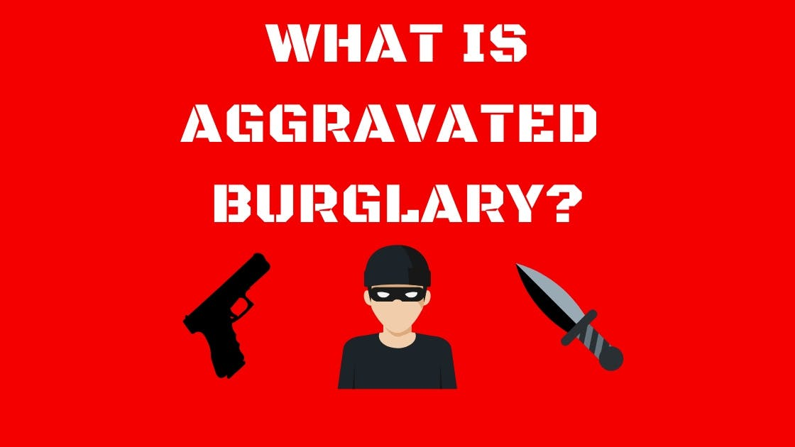 What is Aggravated Burglary?