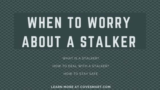 Stalker Definition: When to Worry About Having a Stalker