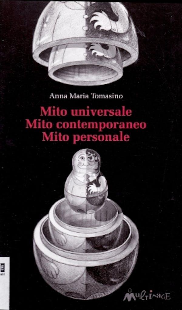 Mito universale Mito contemporaneo Mito personale