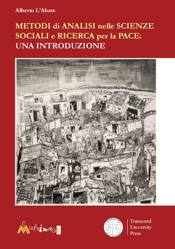 Metodi di analisi nelle scienze sociali e ricerca per la pace: una introduzione