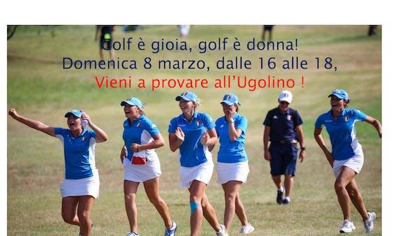 Golf è donna: vieni a provare il golf l'8 marzo!