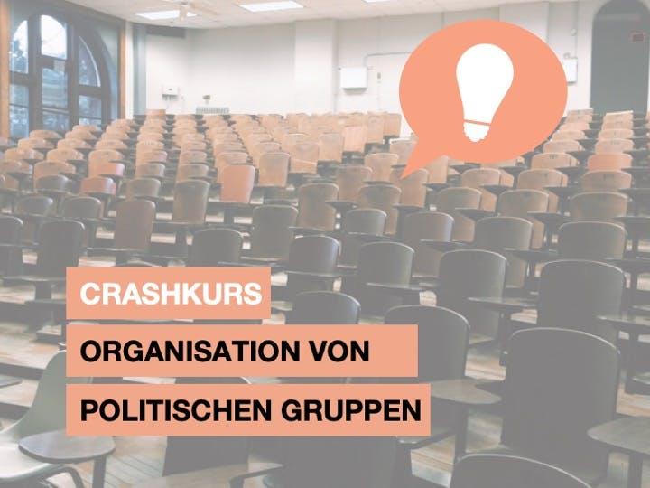 Crashkurs Organisation von politischen Gruppen