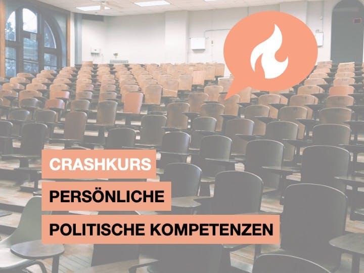 Crashkurs persönliche politische Kompetenzen 29.7.19