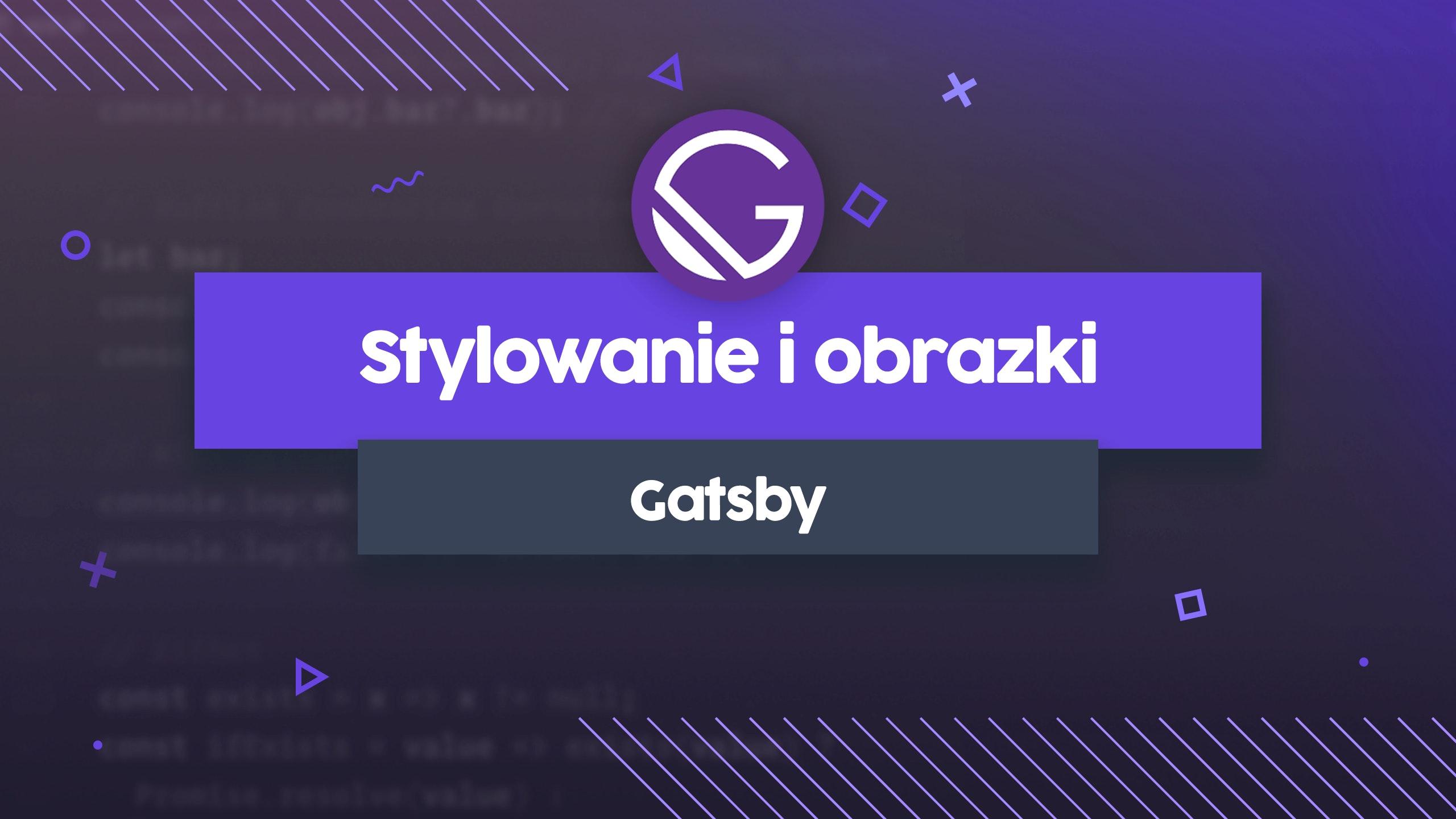 Gatsby - Stylowanie i obrazki
