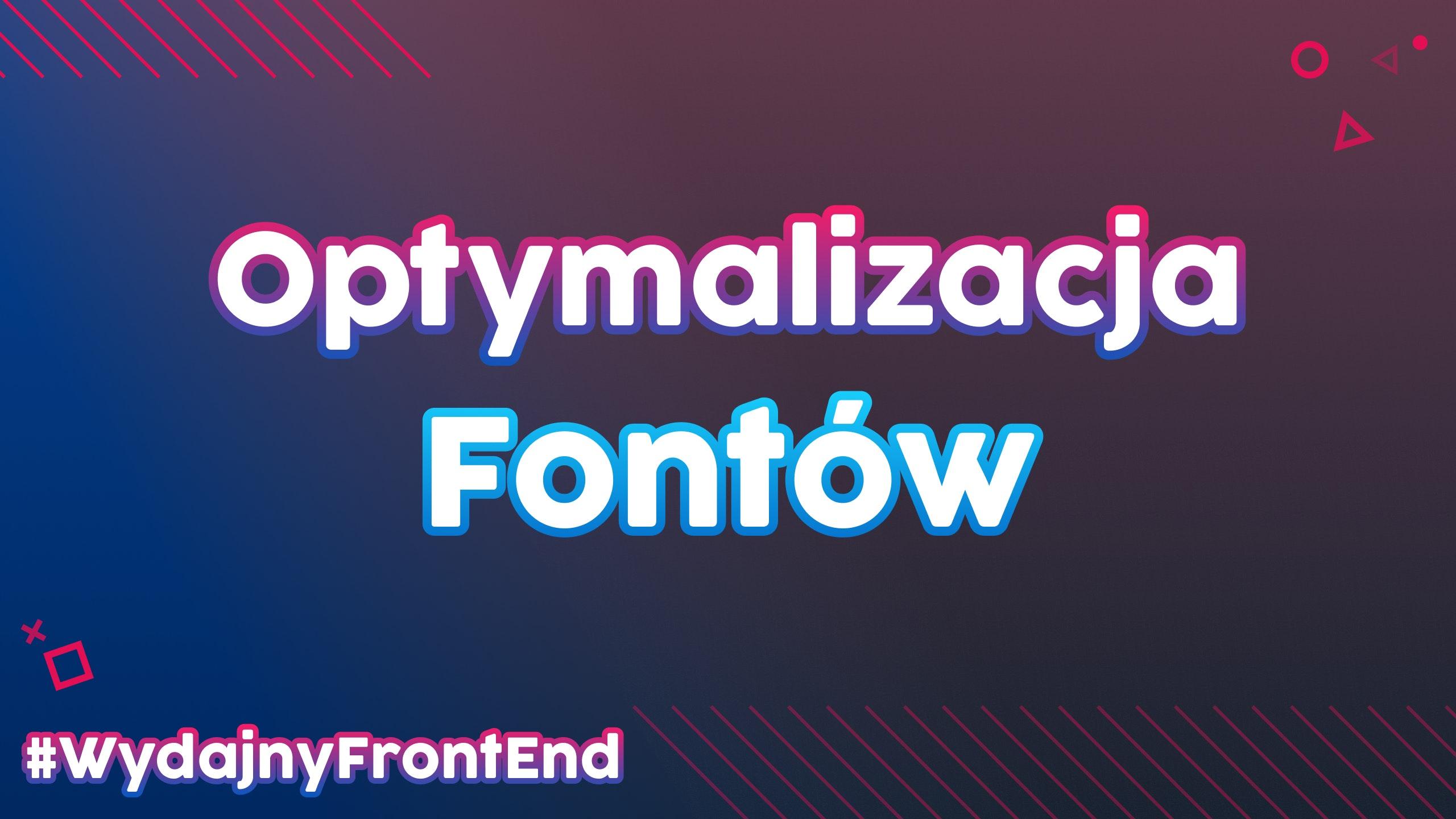 Wydajny frontend - optymalizacja fontów