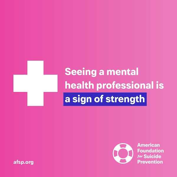 Seeing a mental health professional is a sign of strength