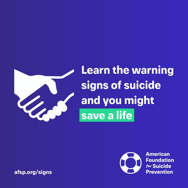 Learn the warning signs of suicide and you might save a life
