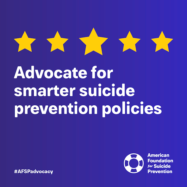 Advocate for smarter suicide prevention policies