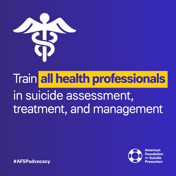 Train all health professional in suicide assessment, treatment, and management