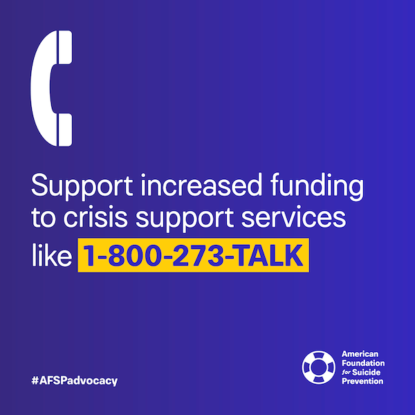 Support increased funding to crisist support services like 1-800-273-TALK