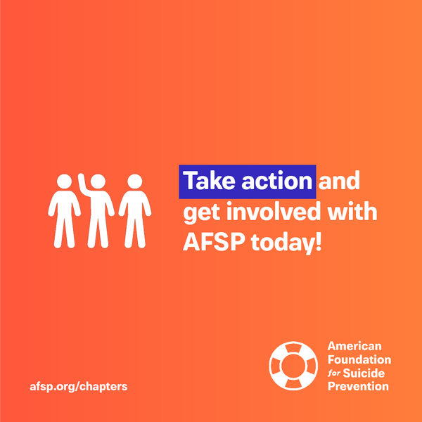Take action and get involved with AFSP today!