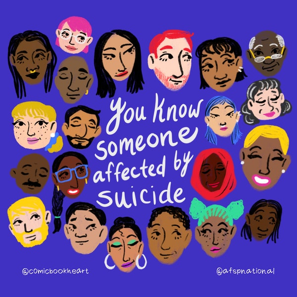 You know someone affected by suicide
