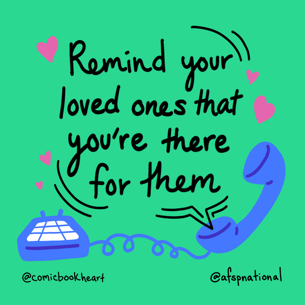 Remind your loved ones that you're there for them