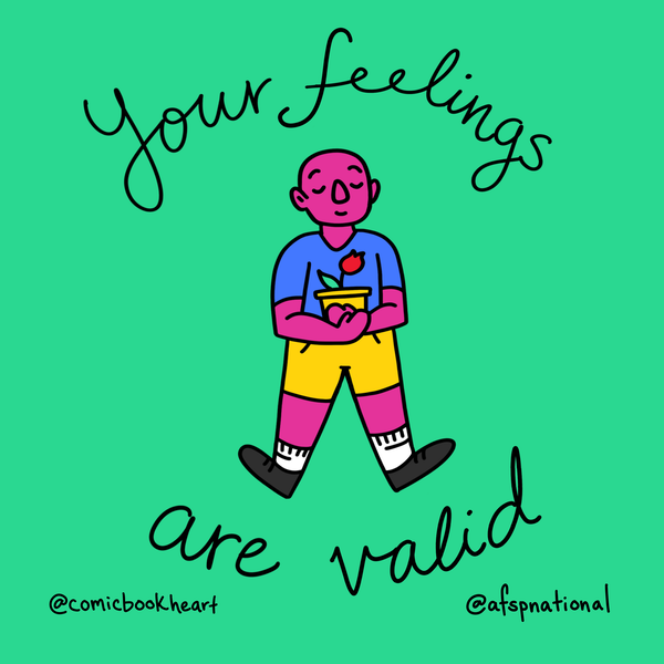 Your feelings are valid