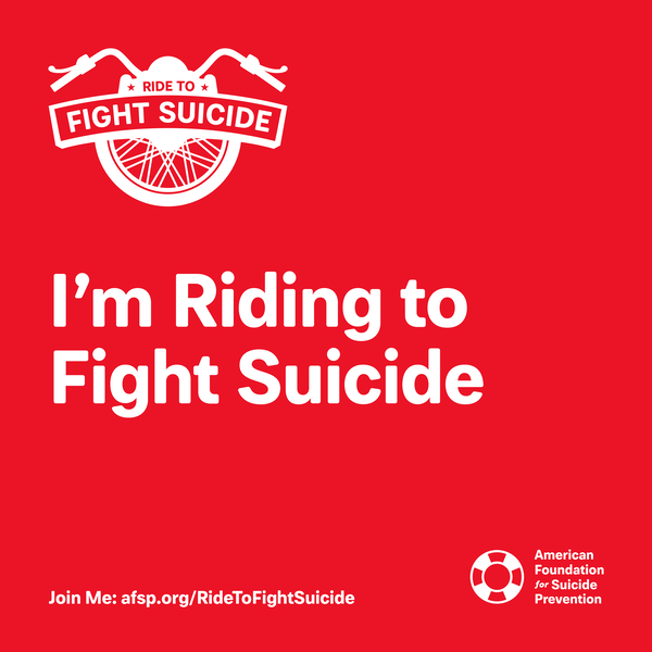 I'm Riding to Fight Suicide