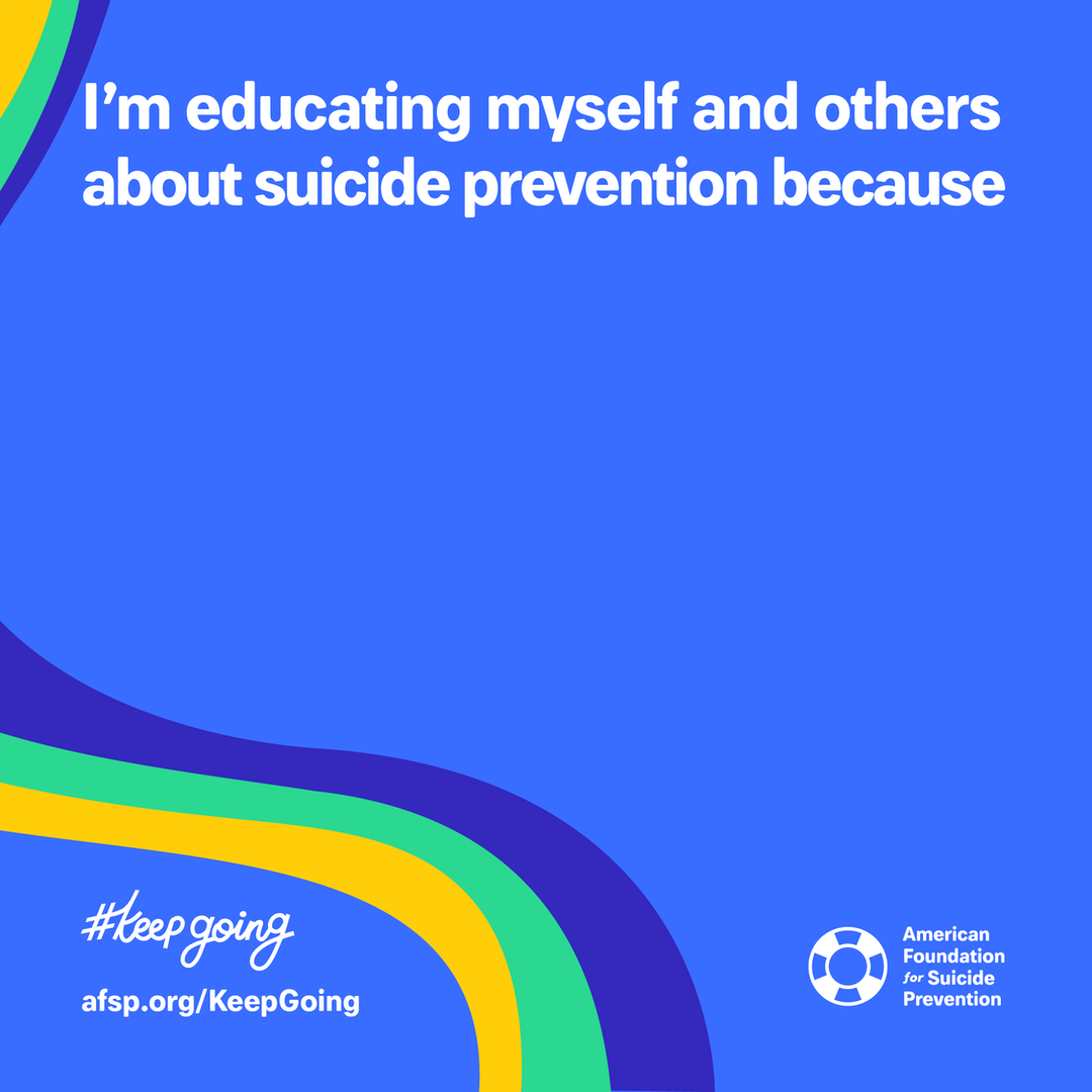 I'm educating myself and others about suicide prevention because