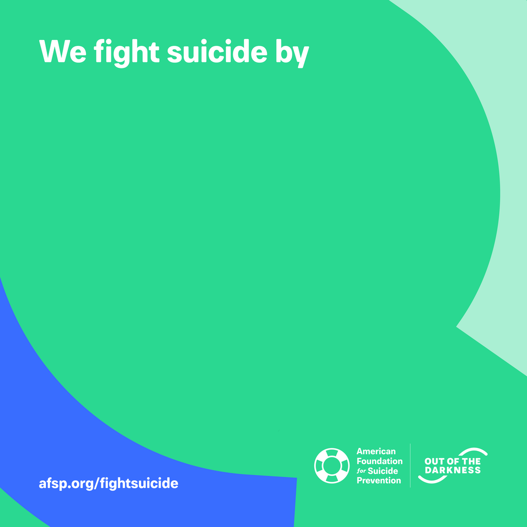 We fight suicide by