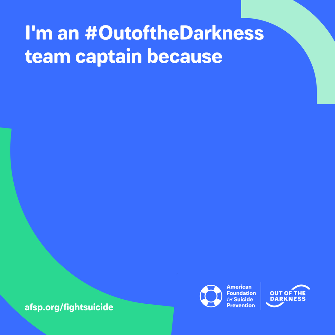 I'm an #OutoftheDarkness team captain because