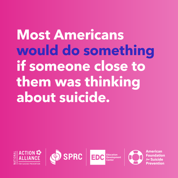 Most Americans would do something if someone close to them was thinking about suicide