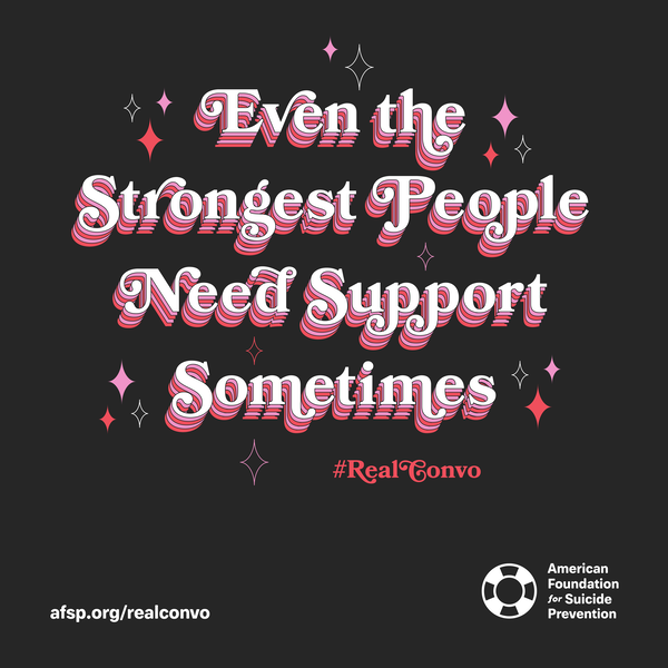 Even the strongest people need support sometimes