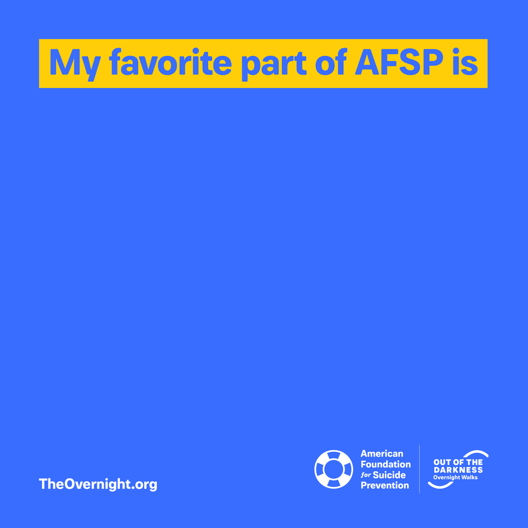 Overnight custom graphic: My favorite part of AFSP is