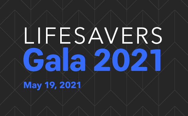 Lifesavers Gala 2021 Save the Date May 19, 2021