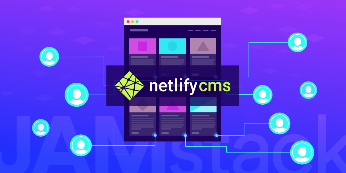 Creating a JAMstack Site with Open Authoring Using Netlify CMS