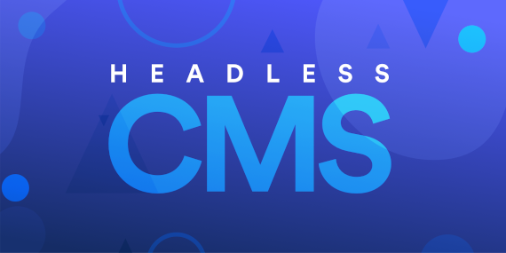 What's a Headless CMS and Why Should You Care?