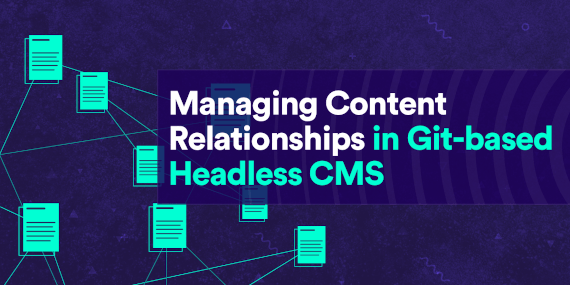 Managing Content Relationships in Git-based Headless CMS