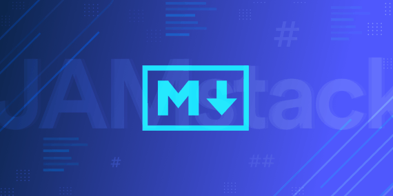What is Markdown and Why Does it Matter to the Jamstack?