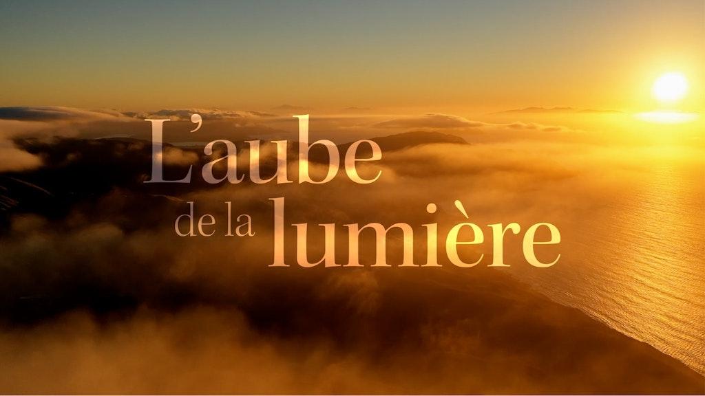 « L'Aube de la Lumière » : un nouveau film pour le bicentenaire explore la recherche de la vérité et du sens