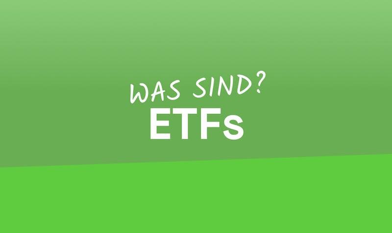 ETFs einfach erklärt