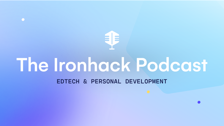 The Ironhack podcast