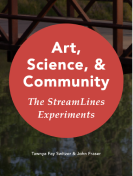 Cover image of the Art, Science, & Community: The StreamLines Experiments book