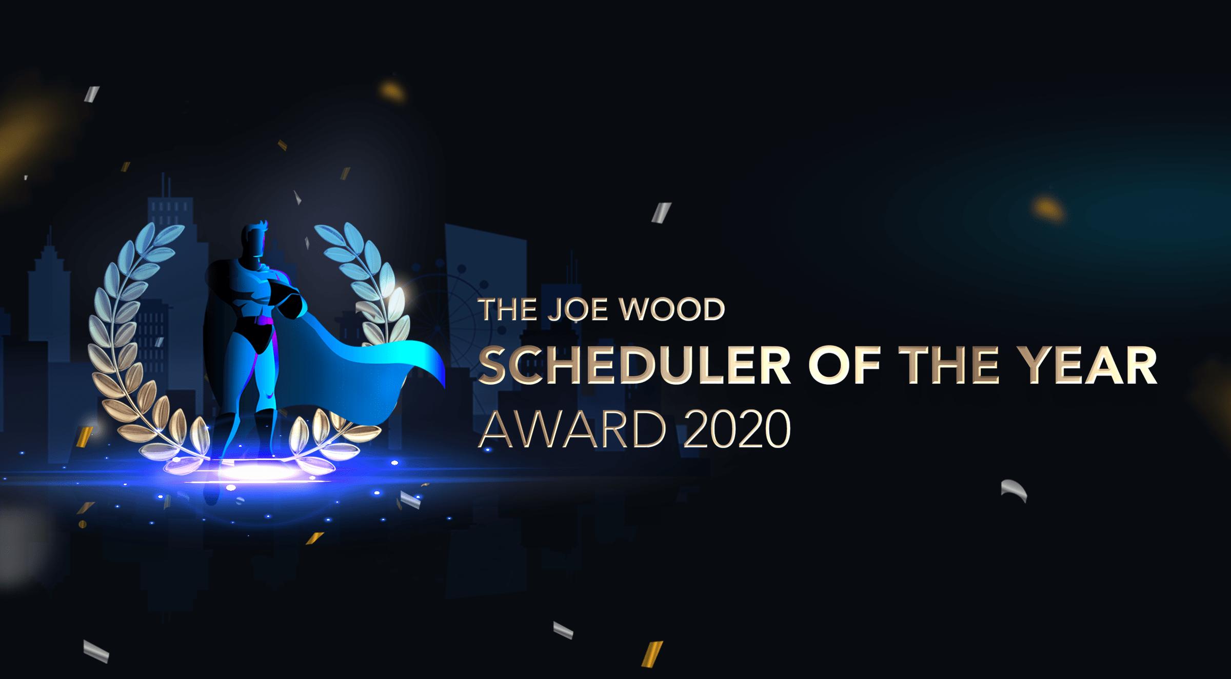 The Joe Wood Scheduler of the Year Award 2020