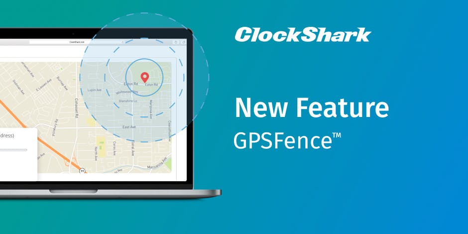 New ClockShark Feature: GPSFence™, Geofence Time Tracking