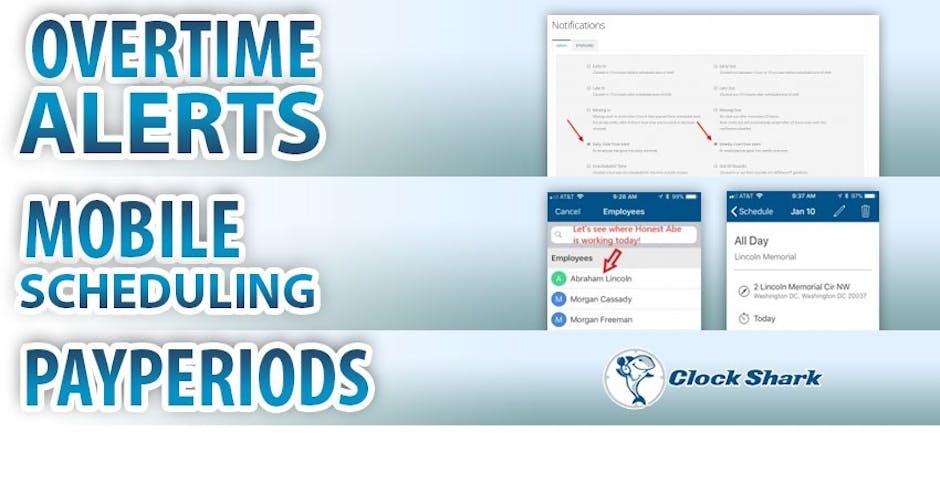 New ClockShark Features: Mobile Scheduling, OverTime Alerts & more