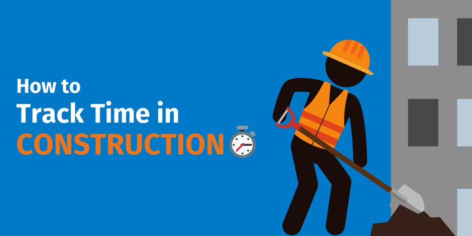 How to Track Time in Construction?