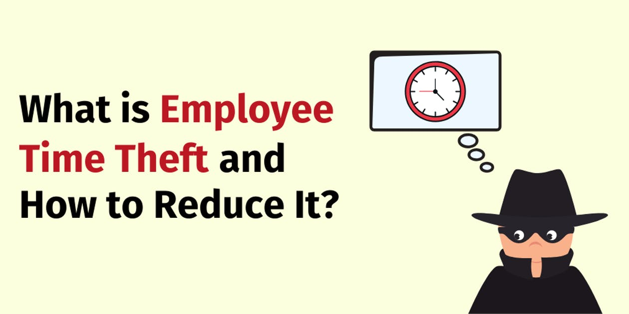 What is Employee Time Theft and How to Reduce It?
