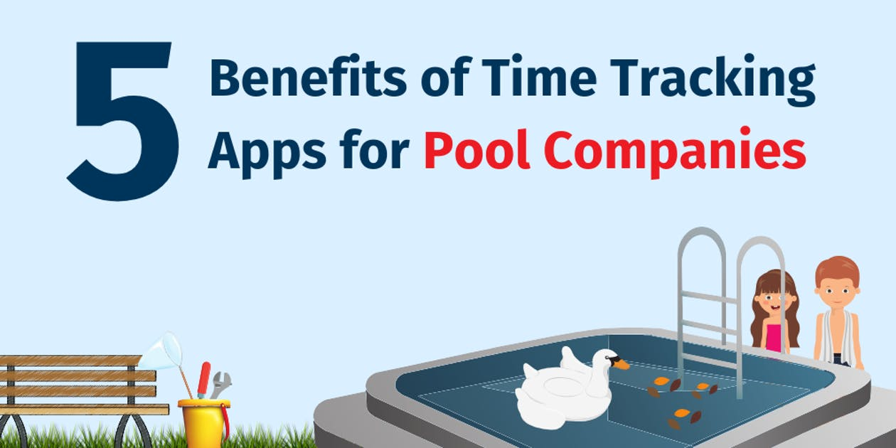 5 Benefits of Time Tracking Apps for Pool Companies