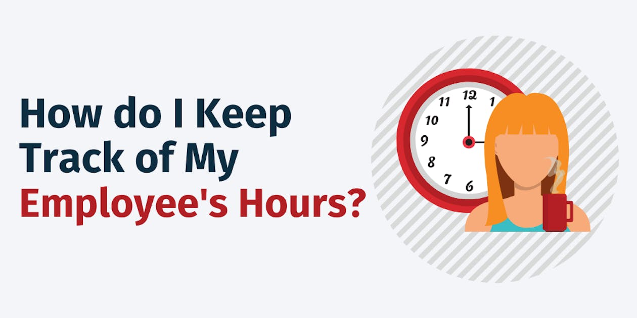How do I Keep Track of My Employee's Hours?