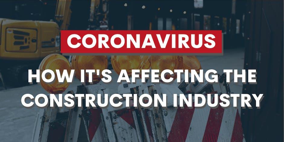 How Coronavirus is Impacting the Construction Industry