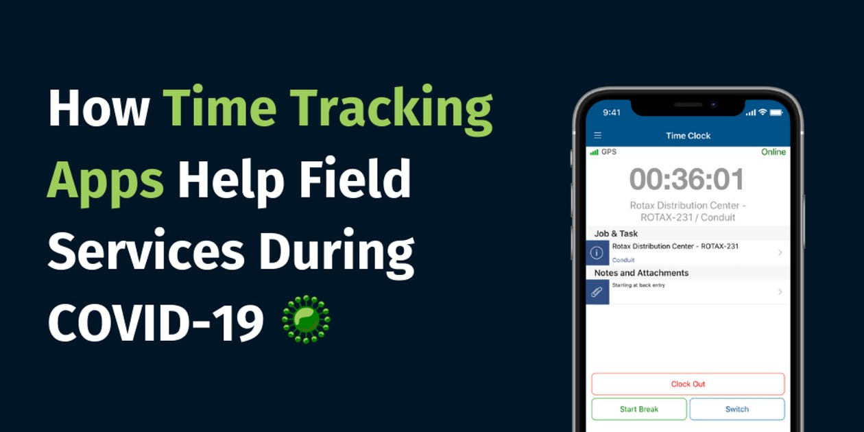 How Time Tracking Apps Help Field Services During COVID-19
