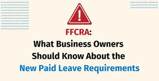 Families First Coronavirus Response Act: What Business Owners Should Know About the New Paid Leave Requirements