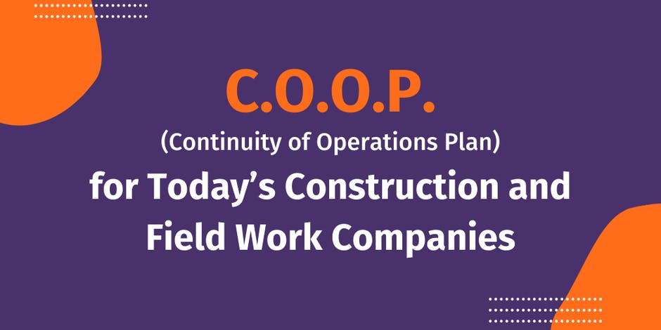 Continuity of Operations Plan (COOP) for Today's Construction and Field Work Companies