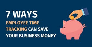 Ways Employee Time Tracking Can Save Your Business Money
