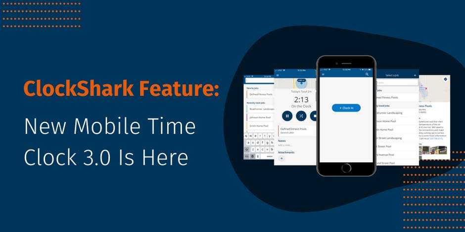 ClockShark Feature: New Mobile Time Clock 3.0 Is Here
