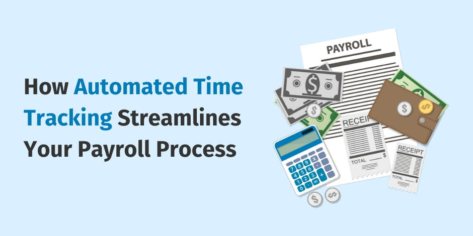 How Automated Time Tracking Streamlines Your Payroll Process