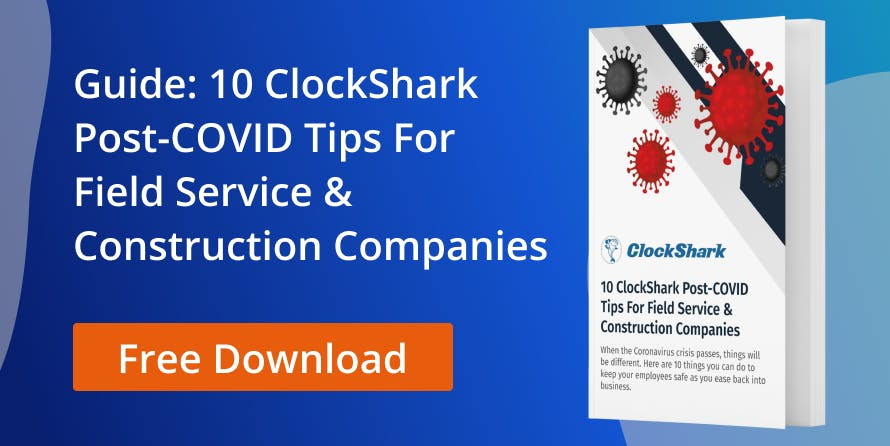 10 ClockShark Post-COVID Tips for Field Service & Construction Companies