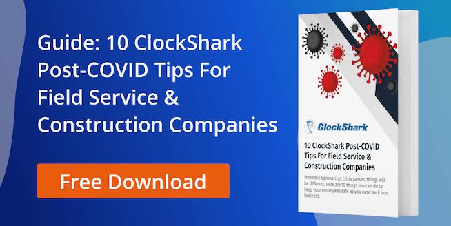 10 ClockShark Post-COVID Tips for Field Service & Construction Companies
